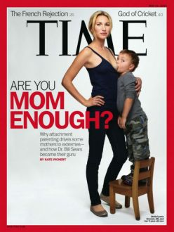 Time Magazine Cover (May 21, 2012): Are you Mom Enough? Photo: Time Magazine